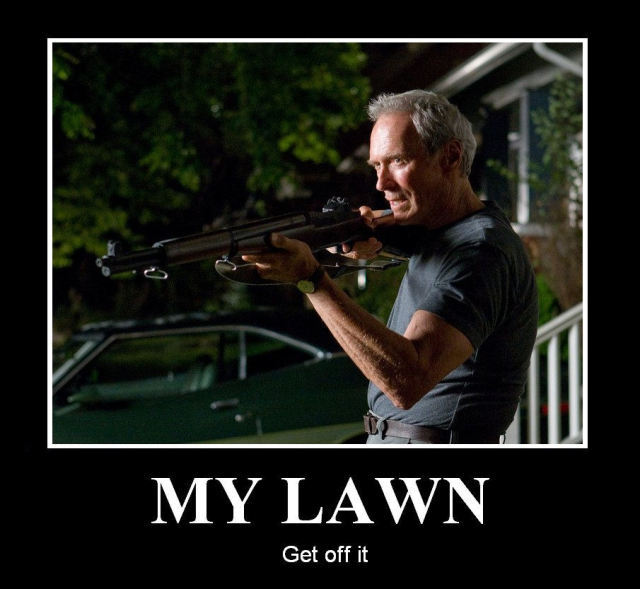 IMAGE(http://bluntobject.files.wordpress.com/2010/04/get-off-my-lawn.jpg?w=655)